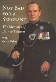 Not Bad for a Sergeant by Barney Danson image