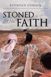 Stoned for His Faith by Reynold Conger