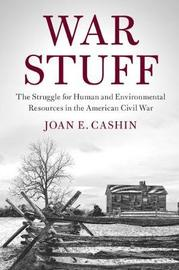 War Stuff by Joan E Cashin