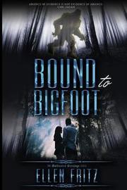 Bound to Bigfoot by Ellen Fritz