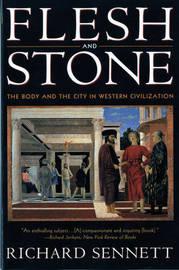 Flesh and Stone by Richard Sennett image