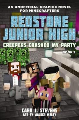 Redstone Junior High #2: Creepers Crashed My Party by Cara,J. Stevens image