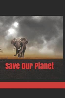 Save Our Planet by Mr Sop