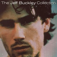 The Jeff Buckley Collection by Jeff Buckley