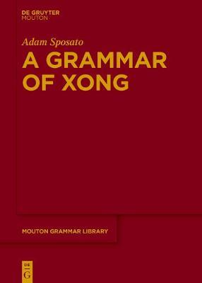A Grammar of Xong by Adam Sposato