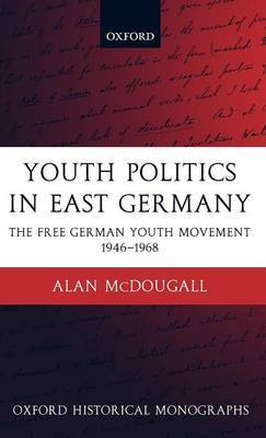Youth Politics in East Germany by Alan McDougall image