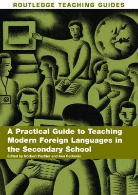 A Practical Guide to Teaching Modern Foreign Languages in the Secondary School