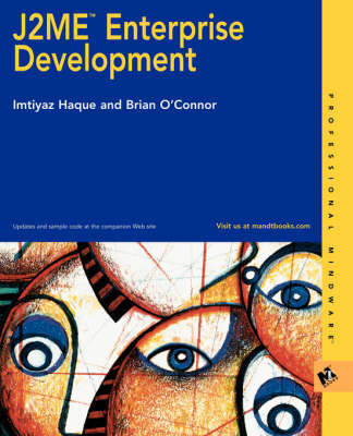J2ME Enterprise Development by Imtiyaz Haque