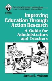 Improving Education Through Action Research by James E. McLean image