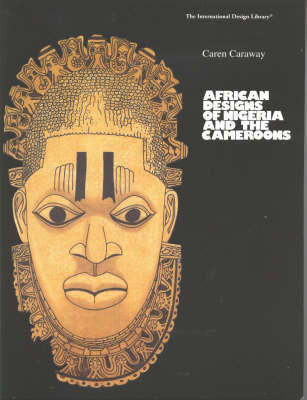 African Designs of Nigeria & the Cameroons by Caren Caraway