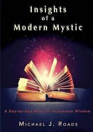 Insights of a Modern Mystic by Michael J. Roads