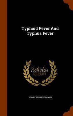 Typhoid Fever and Typhus Fever by Heinrich Curschmann image