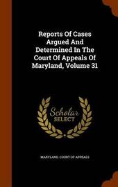Reports of Cases Argued and Determined in the Court of Appeals of Maryland, Volume 31 image
