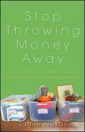 Stop Throwing Money Away by Jamie Novak image