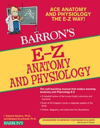 E-Z Anatomy and Physiology by I Edward Alcamo