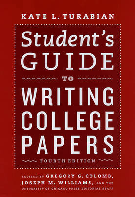 Student's Guide to Writing College Papers by The University of Chicago Press Editorial Staff