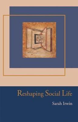 Reshaping Social Life by Sarah Irwin image