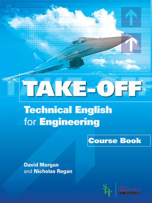 Technical English for Engineering: Course Book and Audio CDs by David Morgan