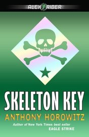 Skeleton Key (Alex Rider #3) by Anthony Horowitz