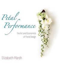 Petal Performance by Elizabeth Marsh