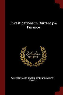 Investigations in Currency & Finance by William Stanley Jevons image