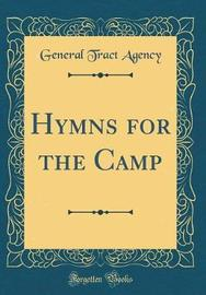 Hymns for the Camp (Classic Reprint) by General Tract Agency image