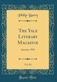 The Yale Literary Magazine, Vol. 83 by Philip Barry image