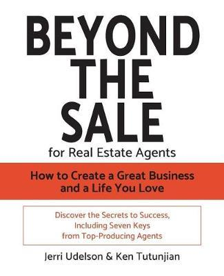 Beyond the Sale-For Real Estate Agents by Jerri N Udelson