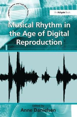 Musical Rhythm in the Age of Digital Reproduction image
