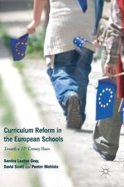 Curriculum Reform in the European Schools by Sandra Leaton Gray