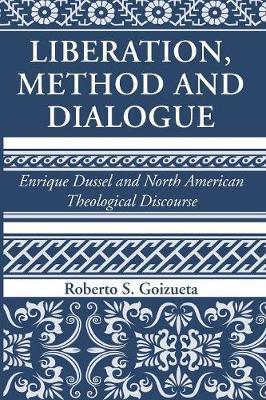 Liberation, Method and Dialogue by Roberto S. Goizueta image