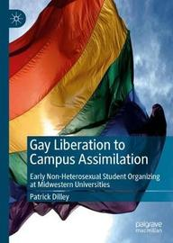 Gay Liberation to Campus Assimilation by Patrick Dilley