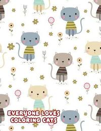 Everyone Loves Coloring Cats by Elizabeth Porter