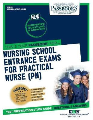 Nursing School Entrance Examinations For Practical Nurse (PN) by National Learning Corporation