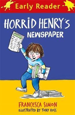 Horrid Henry Early Reader: Horrid Henry's Newspaper by Francesca Simon