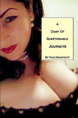 A Diary of Questionable Journeys by Vicki Honeycutt image