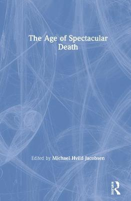 The Age of Spectacular Death