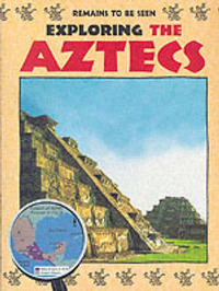 Exploring the Aztecs by John Malam image