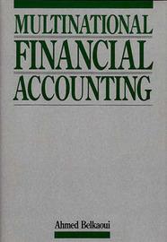Multinational Financial Accounting by Ahmed Riahi-Belkaoui