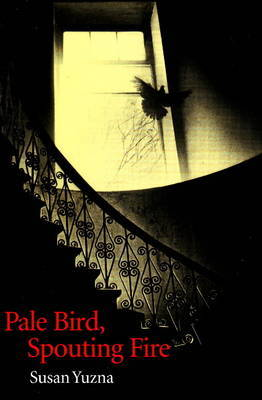 Pale Bird, Spouting Fire by Susan Yuzna image