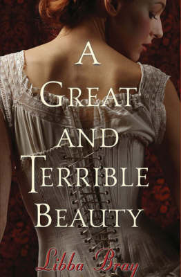 Great and Terrible Beauty by Libba Bray