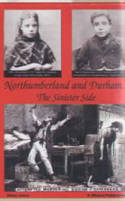 Northumberland and Durham....the Sinister Side by Steve Jones