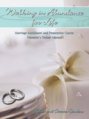 Walking in Abundance for Life by Robert and Octavia Sanders