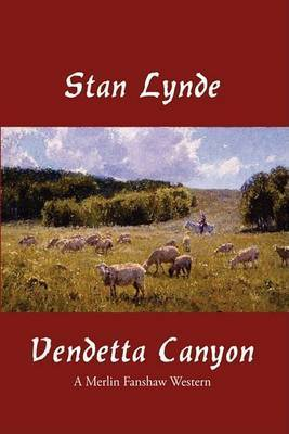Vendetta Canyon: A Merlin Fanshaw Western by Stan Lynde