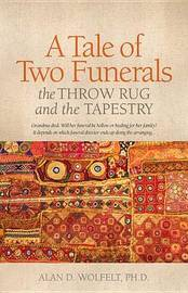 A Tale of Two Funerals by Alan D Wolfelt