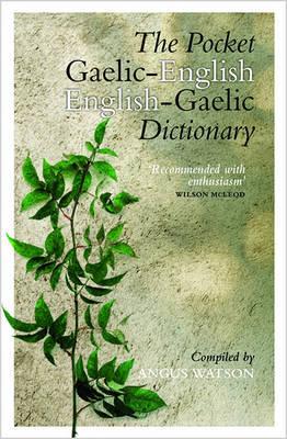 The Pocket Gaelic-English English-Gaelic Dictionary by Angus Watson