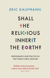 Shall the Religious Inherit the Earth? by Eric Kaufmann image