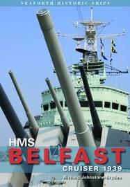HMS Belfast: Cruiser 1939 by Richard Johnstone-Bryden