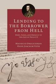 Lending to the Borrower from Hell by Mauricio Drelichman