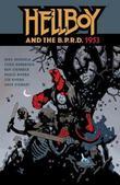Hellboy & The B.p.r.d.: 1953 by Ben Stenbeck